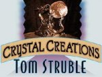 Crystal Creations by Tom Struble