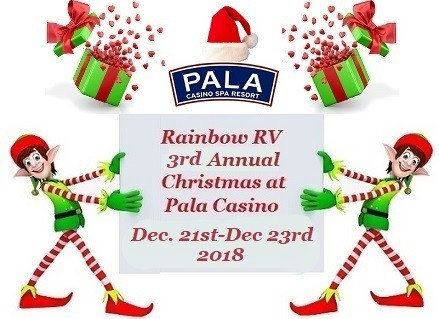 Just a reminder Rainbow RV Southern California Pala Christmas Rally is just around the corner and there is still time to register for the event. Come celebrate with us at the beautiful Pala Casino RV Resort located just south of Temecula California :). Happy Camping everyone!