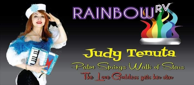 Rainbow RV is proud to announce that Judy Tenuta the Love Goddess Comedian has accepted our invitation to be this years guest to ride up top the Rainbow RV Priscilla Pride Float for this year's Palm Springs Pride Parade this November 3rd at 10 a.m.