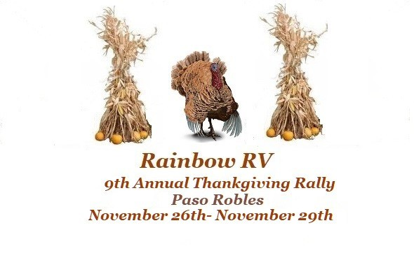 Register today for the upcoming Thanksgiving Rally in Paso Robles California; come join us and fellow Rainbow RV Family for a socially distant gathering at the beautiful Vines RV Resort located in the heart of Paso Robles.  Event dates are November 26th-29th.